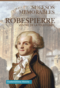 ROBESPIERRE. SUCESOS MEMORABLES 204x300 ROBESPIERRE. SUCESOS MEMORABLES