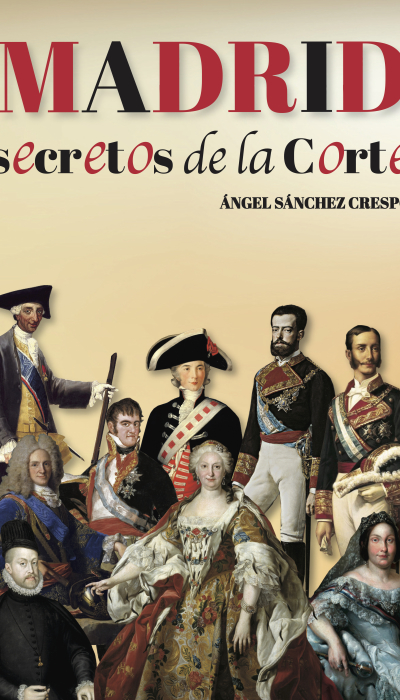 MADRID SECRETOS DE LA CORTE